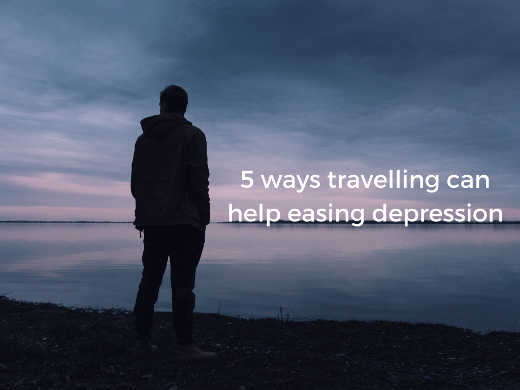 5 ways travelling can help easing depression